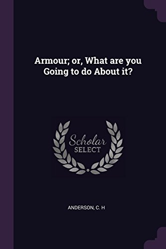 Armour; Or, What Are You Going to Do about It?