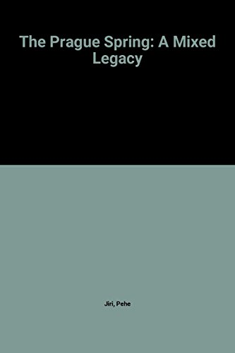 The Prague Spring: A Mixed Legacy (Perspectives on Freedom)
