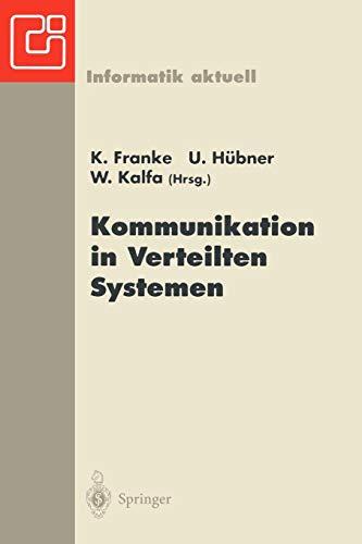 Kommunikation in Verteilten Systemen: Neue Länder - Neue Netze - Neue Dienste. GI/ITG-Fachtagung Chemnitz-Zwickau, 22.-24. Februar 1995 (Informatik aktuell)