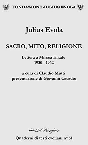 Sacro, mito, religione. Lettere a Mircea Eliade 1930-1962