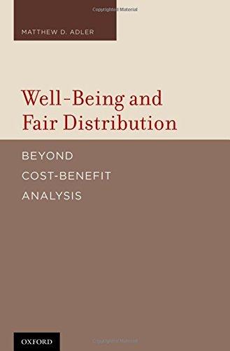Well-Being and Fair Distribution: Beyond Cost-Benefit Analysis por Matthew Adler