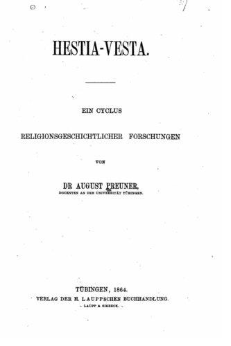 Hestia-Vesta, ein Cyclus religionsgeschichtlicher Forschungen