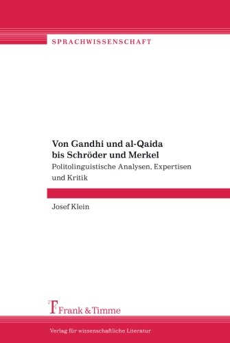 Von Gandhi und al-Qaida bis Schröder und Merkel: Politolinguistische Analysen, Expertisen und Kritik (Sprachwissenschaft)