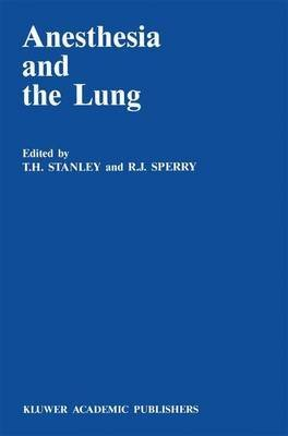 [(Anesthesia and the Lung)] [Edited by T. H. Stanley ] published on (October, 2011)