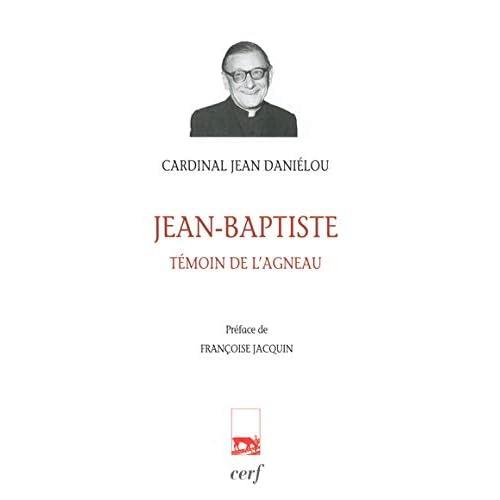 Jean-Baptiste : Témoin de l'agneau