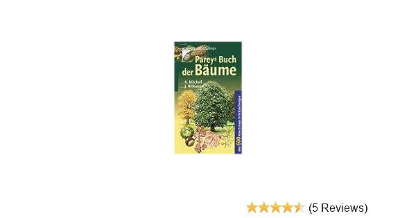 Pareys Buch der Bäume. Nadel- und Laubbäume in Europa nördlich des ...
