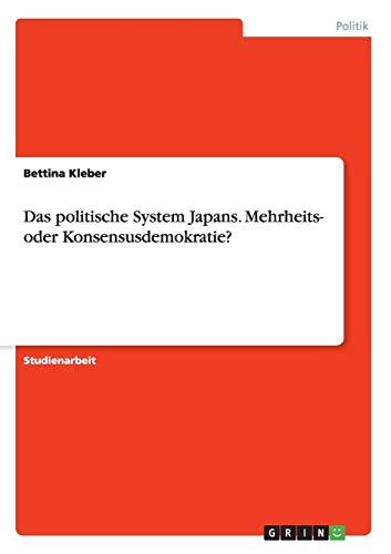 Das politische System Japans. Mehrheits- oder Konsensusdemokratie?