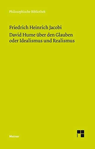 David Hume über den Glauben oder Idealismus und Realismus: Ein Gespräch (Philosophische Bibliothek)