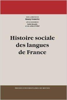 Histoire sociale des langues de France de Georg Kremnitz,Fach Broudic,Carmen Alen Garabato ( 5 septembre 2013 )