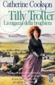 Tilly Trotter. La ragazza della