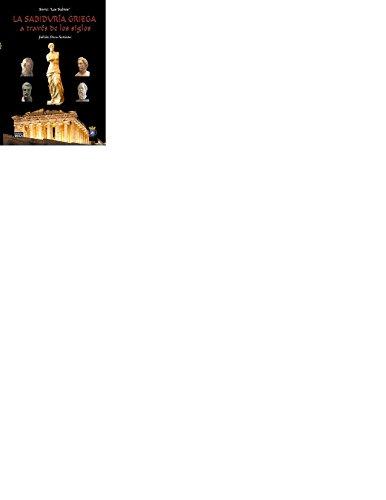 LA SABIDURÍA GRIEGA: a través de los siglos (