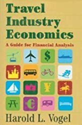 Travel Industry Economics: A Guide for Financial Analysis by Harold L. Vogel (2001-01-15)