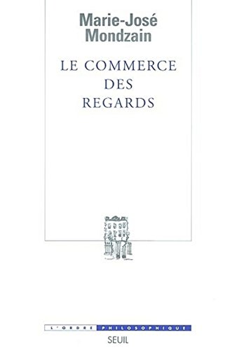 Le commerce des regards par Marie-José Mondzain