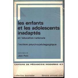 Les enfants et les adolescents inadaptés et l'éducation nationale. l'action psychopédagogique in-8° br. 300 pp.