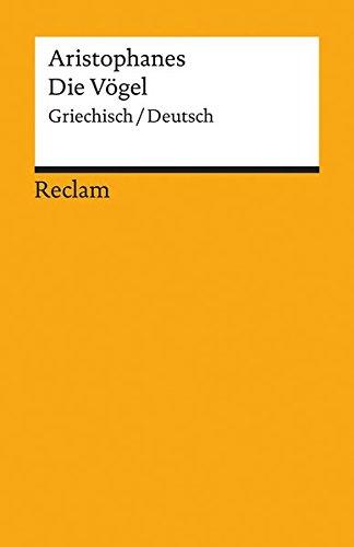 Die Vögel: Griechisch/Deutsch (Reclams Universal-Bibliothek)