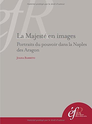 La majesté en images : Portraits du pouvoir dans la Naples des Aragon