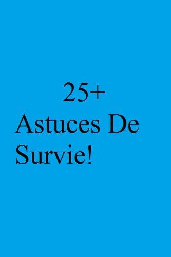 En ligne 25+ Astuces De Survie! pdf