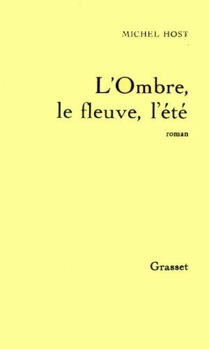 L'ombre, le fleuve, l'été (Littérature) (French Edition)