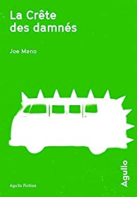 La crête des damnés par Joe Meno
