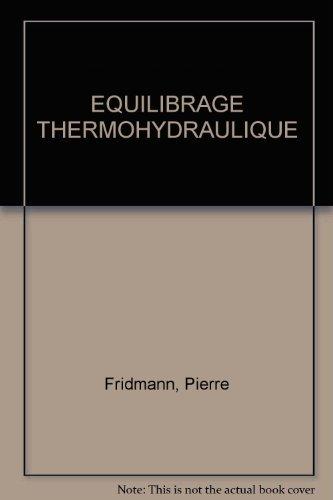 L'équilibrage thermohydraulique des installations de chauffage par Pierre Fridmann