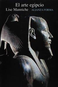 El arte egipcio (Alianza Forma (Af)) por Lise Manniche