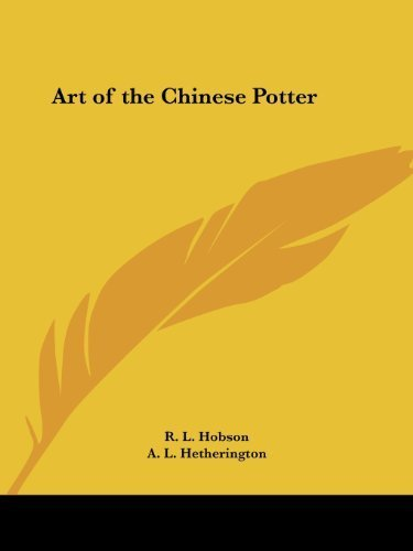 Art of the Chinese Potter (1923) by R.L. Hobson (2003-04-07)