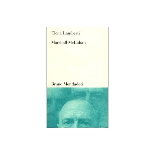 Marshall Mcluhan. Tra Letteratura, Arte E Media