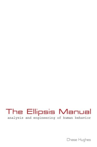 The Ellipsis Manual: analysis and engineering of human behavior