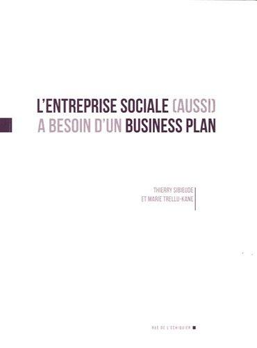 L´entreprise sociale (aussi) a besoin d'un business plan par Marie Trellu-Kane