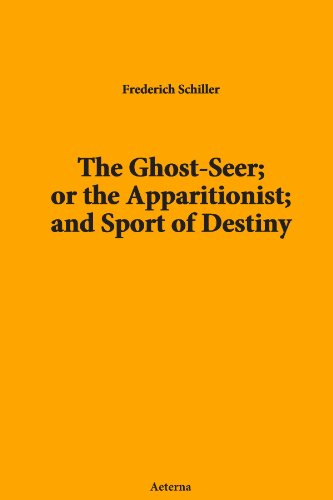 The Ghost-Seer; or the Apparitionist; and Sport of Destiny