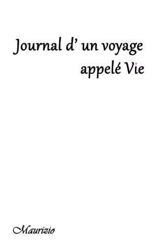 Journal d' un voyage appele` Vie par maurizio marchica
