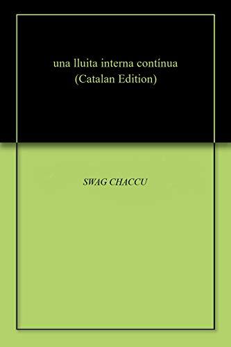una lluita interna contínua (Catalan Edition) por SWAG CHACCU