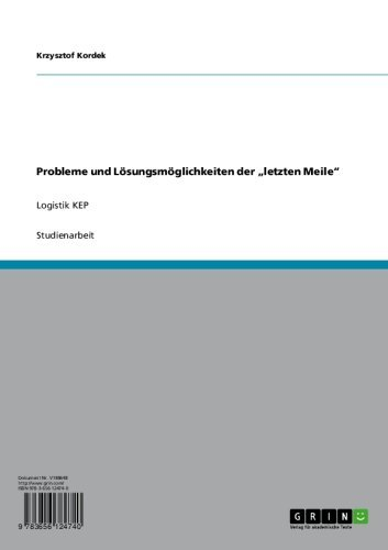 """Probleme und Lösungsmöglichkeiten der  """"letzten Meile"""": Logistik KEP"""