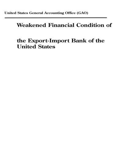 Weakened Financial Condition of the Export-Import Bank of the United States (United States Bank)