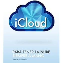 iCloud, para tener siempre la nube a mano: Todo lo que necesitas saber sobre el servicio iCloud de Apple para iPhone, iPad, iPod touch y Mac
