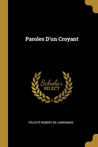 Paroles d'Un Croyant par Felicite Robert De Lamennais