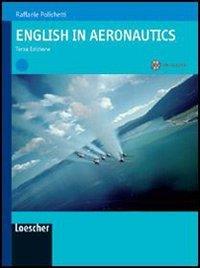 English in aeronautics. Per gli Ist. tecnici e professionali. Con espansione online