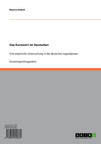 Das Kurzwort im Deutschen: Eine empirische Untersuchung in der deutschen Jugendpresse (German Edition)