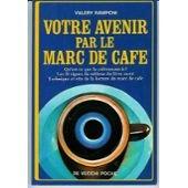 Votre avenir par le marc de café par Valéry Ramponi