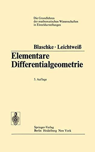 Elementare Differentialgeometrie (Grundlehren der mathematischen Wissenschaften, Band 1)