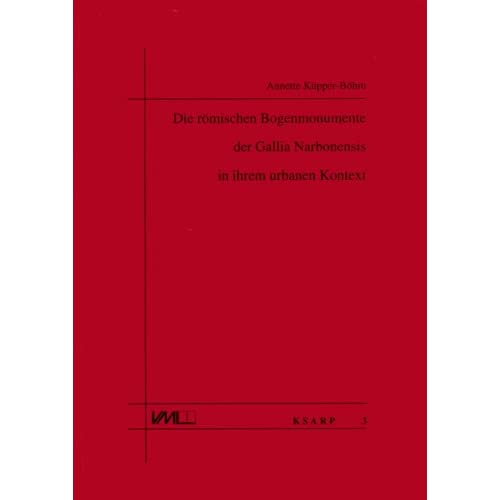 Die römischen Bogenmonumente der Gallia Narbonensis in ihrem urbanen Kontext (Livre en allemand)