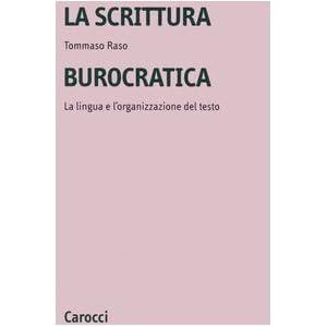 La scrittura burocratica. La lingua e l'organizzaz
