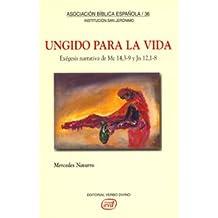 Ungido para la vida: Exégesis narrativa de Mc 14,3-9 y Jn 12,1-8 (Asociación Bíblica Española)