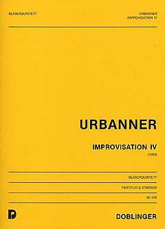 IMPROVISATION NR 4 - arrangiert für Querflöte - Oboe - Klarinette - Waldhorn - Fagott [Noten / Sheetmusic] Komponist: URBANNER ERICH