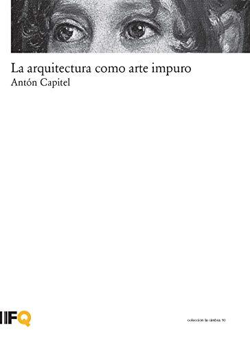 La arquitectura como arte impuro: 10 (la cimbra)