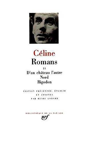 Céline : Romans, tome 2 (Pleiade)