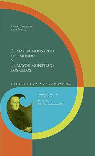El Mayor Monstruo Del Mundo Y El Mayor Monstruo Los Celos por Pedro Calderón De La Barca
