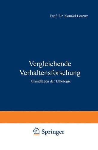 Vergleichende Verhaltensforschung: Grundlagen der Ethologie