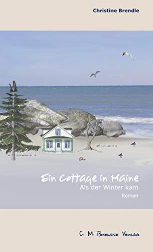 Ein Cottage in Maine: Als der Winter kam -