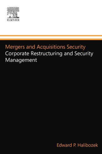 Mergers and Acquisitions Security: Corporate Restructuring and Security Management by Edward Halibozek (2005-05-02)